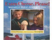 Extra Cheese, Please! Reprint Binding: Paperback Publisher: Boyds Mills Pr Publish Date: 2004/01/01 Synopsis: Introduces the process of making mozzarella cheese, discussing the feeding and care of the dairy cows, the milking process, and the steps involved in actually making the cheese