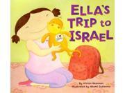 Ella's Trip to Israel Binding: Paperback Publisher: Lerner Pub Group Publish Date: 2011/04/01 Synopsis: A young girl travels through Israel with her parents and best friend Koofi, a stuffed monkey, whose misadventures are never a problem