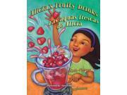 Alicia's Fruity Drinks / Las Aguas Frescas De Alicia Bilingual Ruiz-Flores, Lupe/ Lacamara, Laura (Translator)/ Ventura, Gabriela Baeza (Translator)