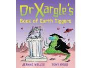 Dr Xargle's Book of Earth Tiggers Dr Xargle's Reprint