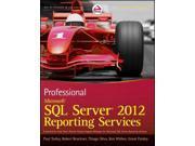 Professional Microsoft SQL Server 2012 Reporting Services Turley, Paul/ Bruckner, Robert M./ Silva, Thiago/ Withee, Ken/ Paisley, Grant