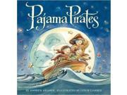 Pajama Pirates Binding: School And Library Publisher: Harpercollins Childrens Books Publish Date: 2010/08/24 Synopsis: When night falls, pajama-clad pirates set out on a swashbuckling adventure in search of treasure, but they soon find themselves surrounded by foes and a storm sent by Mama Nature herself