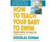 How to Teach Your Baby to Swim Doman, Douglas