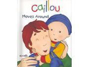 Caillou Moves Around (caillou Board Books)