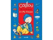Caillou My First Dictionary: In My House (Caillou) 9SIV0UN4FK1320