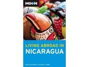 Moon Living Abroad in Nicaragua (Moon Living Abroad in Nicaragua) 9SIV0UN4FX0439