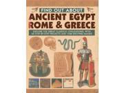 Find Out About Ancient Egypt, Rome & Greece Binding: Hardcover Publisher: Natl Book Network Publish Date: 2013/11/07 Synopsis: Provides information about ancient Greece, Rome, and Egypt, covering such topics as technology, mythology, philosophy, and medicine