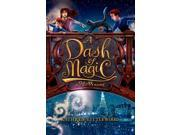 A Dash of Magic (Bliss) Publisher: Harpercollins Childrens Books Publish Date: 2/12/2013 Language: ENGLISH Pages: 356 Weight: 1.49 ISBN-13: 9780062084293 Dewey: [Fic]