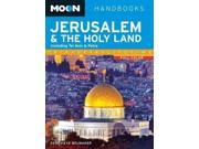 Moon Jerusalem & the Holy Land: Including Tel Aviv & Petra (Moon Jerusalem & the Holy Land) 9SIV0UN4FN2492