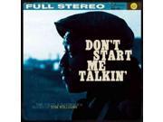 Don't Start Me Talkin' 9SIA9UT3YH6518