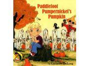 Paddlefoot Pumpernickel's Pumpkin (saloman Sawdust's Snappy Stories)