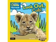 Look Out, Cub!: A Lift-the-Flap Story About Lions (National Geographic Little Kids Wild Tales)