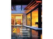 25 Tropical Houses in Singapore & Malaysia McGillick, Paul/ Bingham-Hall, Patrick (Photographer)