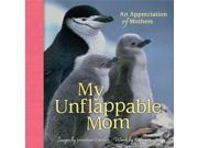 My Unflappable Mom: An Appreciation of Mothers 9SIV0UN4FB3848