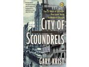 City of Scoundrels: The Twelve Days of Disaster That Gave Birth to Modern Chicago Publisher: Random House Inc Publish Date: 4/16/2013 Language: ENGLISH Pages: 364 Weight: 1.24 ISBN-13: 9780307454300 Dewey: 973