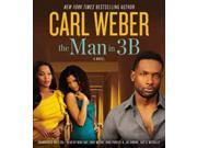 The Man in 3b Unabridged Binding: CD/Spoken Word Publisher: Hachette Audio Publish Date: 2013/02/12 Synopsis: Darryl Graham, the newest tenant in a Jamaica, Queens, apartment building, makes a big impression on his new neighbors, but when he turns up dead, everyone in the apartment building becomes a suspect