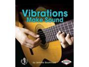 Vibrations Make Sound First Step Nonfiction 9SIV0UN4G41606
