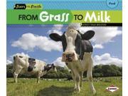 From Grass to Milk Start to Finish Binding: Library Publisher: Lerner Pub Group Publish Date: 2012/08/01 Language: ENGLISH Pages: 24 Dimensions: 7.75 x 9.00 x 0.50 Weight: 0.60 ISBN-13: 9780761391791