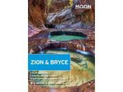 Moon Zion & Bryce: Including Arches, Canyonlands, Capitol Reef, Grand Staircase-Escalante & Moab (Moon Zion and Bryce) 9SIA9UT3YE4842