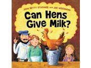 Can Hens Give Milk? Publisher: Orca Book Pub Publish Date: 3/1/2013 Language: ENGLISH Weight: 0.48 ISBN-13: 9781459804272 Dewey: [E]