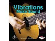Vibrations Make Sound First Step Nonfiction 9SIV0UN4G99379