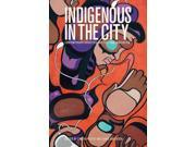 Indigenous in the City: Contemporary Identities and Cultural Innovation 9SIV0UN4GT0431