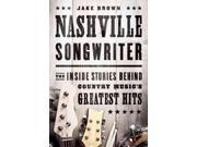 "Nashville Songwriter Binding: Paperback Publisher: Perseus Distribution Services Publish Date: 2014/09/09 Synopsis: Provides the true stories that inspired hit country songs, including Willie Nelson's ""Always on My Mind,"" Carrie Underwood's ""Jesus Take the Wheel,"" and the Oak Ridge Boys' ""American Made."" Language: ENGLISH Pages: 326 Dimensions: 9.00 x 6.00 x 1.00 Weight: 1.00"