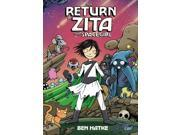 The Return of Zita the Spacegirl Zita the Spacegirl Binding: Paperback Publisher: First Second Publish Date: 2014/05/13 Synopsis: Zita the Spacegirl is wrongfully imprisoned on a penitentiary planet from where she must escape to halt an evil warden's plans for interstellar domination
