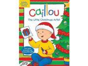 Caillou The Little Christmas Artist Caillou
