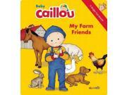 Baby Caillou - My Farm Friends: A Finger Fun Book (baby Caillou)