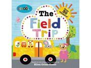The Field Trip Schoolies Binding: Paperback Publisher: Priddy Bicknell Books Publish Date: 2014/05/27 Language: ENGLISH Dimensions: 8.25 x 8.25 x 0.25 Weight: 0.24 ISBN-13: 9780312516628 Book Type: EASY FICTION