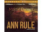 Mortal Danger: And Other True Cases: Library Edition (Ann Rule's Crime Files)