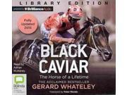 Black Caviar UNA UPD Whateley, Gerard/ Mulraney, Adrian (Narrator)/ Moody, Peter (Foreward By)