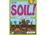 Explore Soil!: With 25 Great Projects (Explore Your World) 9SIV0UN4FR3715