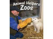 Animal Helpers: Zoos (Animal Helpers) 9SIA9UT3YJ1632