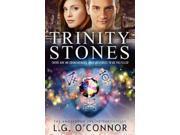 Trinity Stones The Angelorum Twelve Chronicles O'connor, L. G.