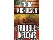Trouble in Texas A John Whyte Novel of the American West Binding: Hardcover Publisher: Five Star Publish Date: 2014/12/17 Synopsis: Accepting work as a detective in post-Civil War Texas, former Union colonel John Whyte investigates a possible connection between rebel attacks on Union tax collectors and a series of robberies targeting Union Army payroll shipments