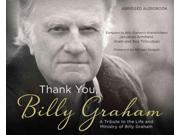 Thank You, Billy Graham Abridged Binding: CD/Spoken Word Publisher: Barbour Pub Inc Publish Date: 2014/03/01 Language: ENGLISH Dimensions: 5.50 x 6.50 x 0.50 Weight: 0.30 ISBN-13: 9781630583125 Book Type: NON-FICTION
