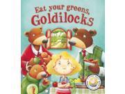 Eat Your Veggies, Goldilocks!