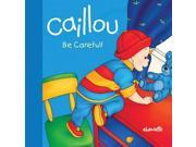 Caillou - Be Careful! (Step by Step) Publisher: Pgw Publish Date: 4/1/2013 Language: ENGLISH Weight: 0.58 ISBN-13: 9782897180393 Dewey: [E]