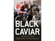 Black Caviar Whateley, Gerard/ Moody, Peter (Foreward By)