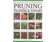 The Illustrated Practical Encyclopedia of Pruning, Training & Topiary Bird, Richard
