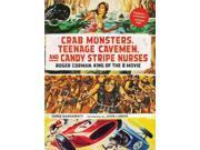 Crab Monsters, Teenage Cavemen, and Candy Stripe Nurses: Roger Corman: King of the B Movie 9SIA9UT3YR8922