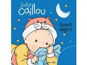 Good Night! (baby Caillou)