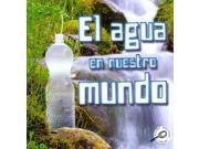 El agua en nuestro mundo / Water World Tierra Verde: Biblioteca De Descubrimientos McKenzie, Precious