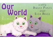 Our World As Told By Baggy Pants And Elsa Belle