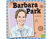 Barbara Park (First Facts) Publisher: Capstone Pr Inc Publish Date: 7/1/2013 Language: ENGLISH Pages: 24 Weight: 0.33 ISBN-13: 9781476534381 Dewey: 813/.54
