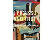 Picasso and Truth: From Cubism to Guernica (Bollingen Series)