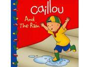 Caillou And The Rain (caillou)