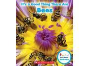 It's a Good Thing There Are Bees Rookie Read-About Science 9SIV0UN4GH0017